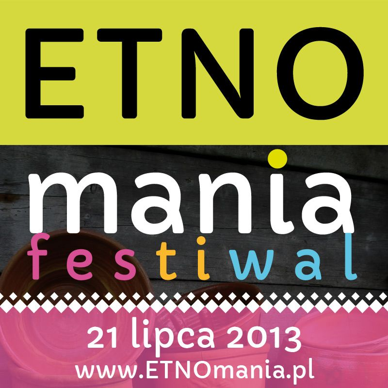 Festiwal ETNOMania 21 lipca 2013